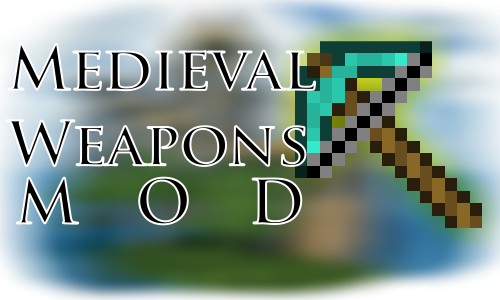 [1.6.2][Forge] Medieval Weapons Mod v1.1.0