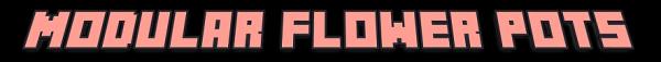 Modular Flower Pots (Красивые Цветочные горшки) 1.7.2