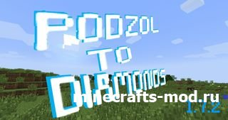Podzol to Diamonds (Из грязи в князи) 1.7.2