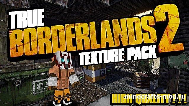 True Borderlands 2 (Игровые мотивы) 1.7.x [256x]