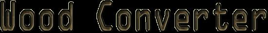 Wood Converter (Дровосек) 1.7.10